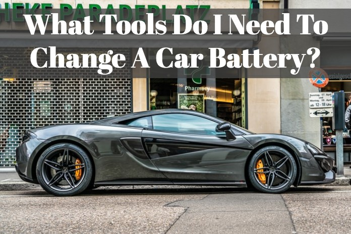 What Tools Do I Need To Change A Car Battery?