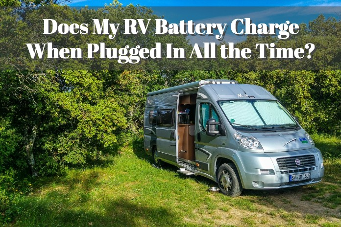 Does My Rv Battery Charge When Plugged In All The Time